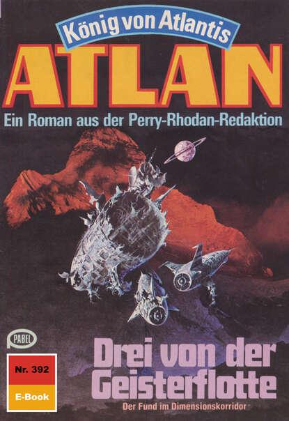 Clark Darlton Atlan 392: Drei von der Geisterflotte clark darlton atlan 19 piraten der sterne blauband