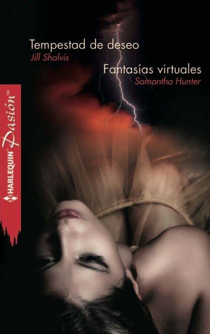 Jill Shalvis Tempestad de deseo - Fantasías virtuales