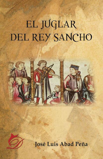 José Luis Abad Peña El juglar del rey Sancho josé luis cabouli atrapamiento y recuperación del alma