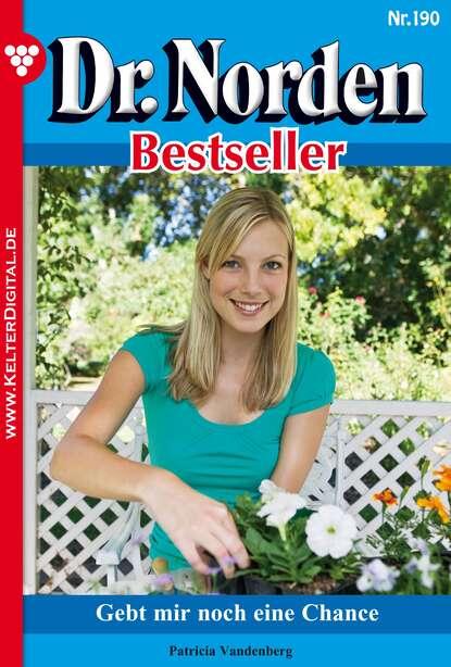 Фото - Patricia Vandenberg Dr. Norden Bestseller 190 – Arztroman patricia vandenberg dr norden bestseller 312 – arztroman