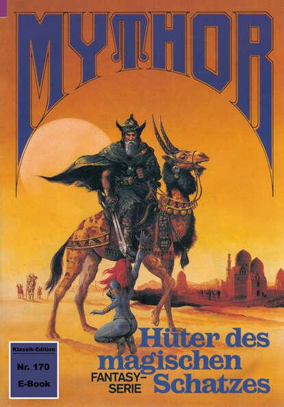 Hans Kneifel Mythor 170: Hüter des magischen Schatzes hans kneifel mythor 170 hüter des magischen schatzes