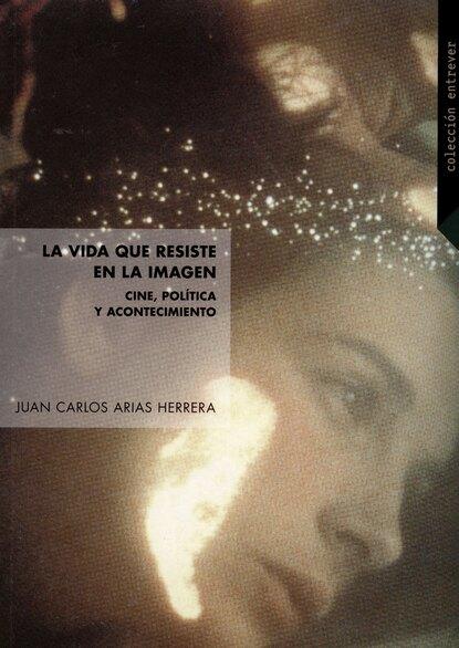 Juan Carlos Arias Herrera La vida que resiste en la imagen juan carlos mendez guedez la noche y yo