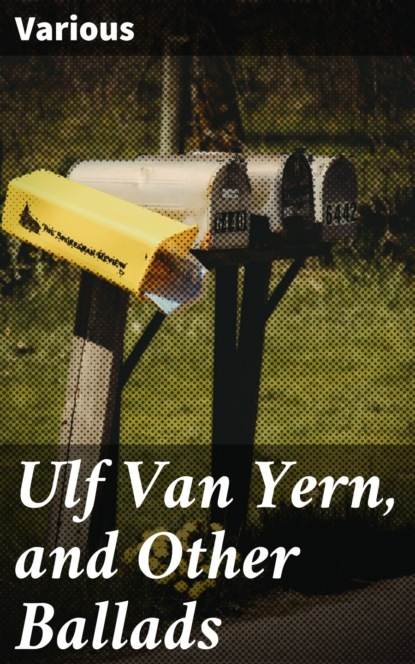 Фото - Various Ulf Van Yern, and Other Ballads borrow george tord of hafsborough and other ballads