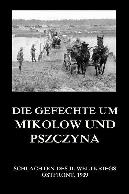 Группа авторов Die Gefechte um Mikołów und Pszczyna группа авторов die schlachten um wizna und różan