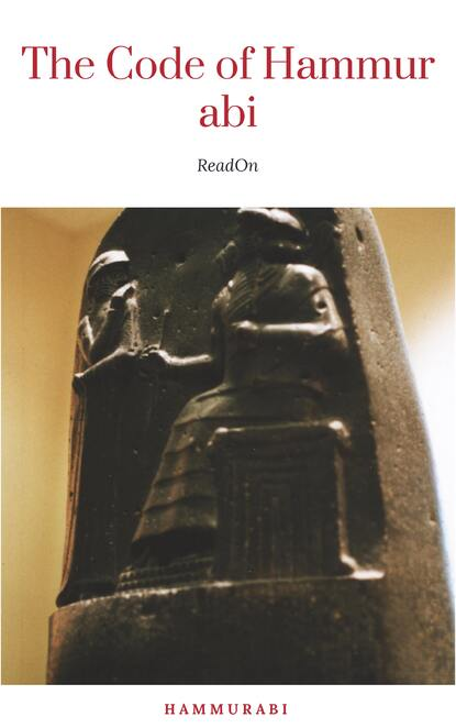 Hammurabi The Oldest Code of Laws in the World The code of laws promulgated by Hammurabi, King of Babylon B.C. 2285-2242 mccullough james s revenue laws of the state of illinois