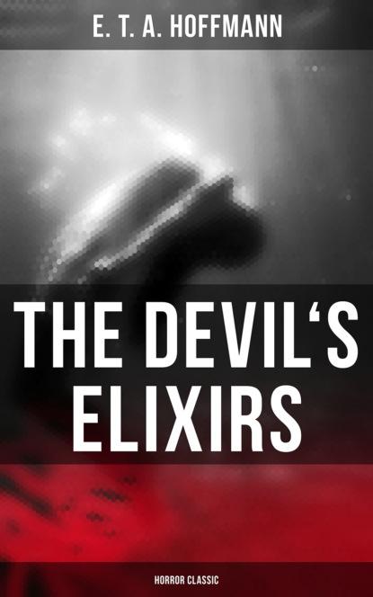 Эрнст Гофман The Devil's Elixirs (Horror Classic) эрнст гофман the sandman
