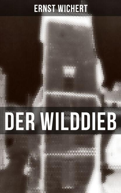 Фото - Ernst Wichert Der Wilddieb hans ernst wo der föhnwind weht