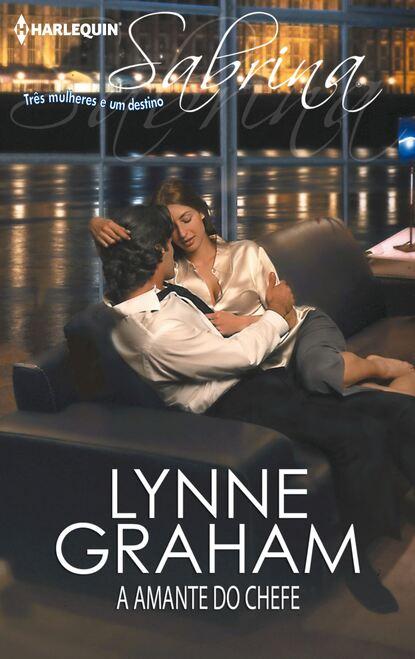 Lynne Graham A amante do chefe lynne graham o dono do meu coração