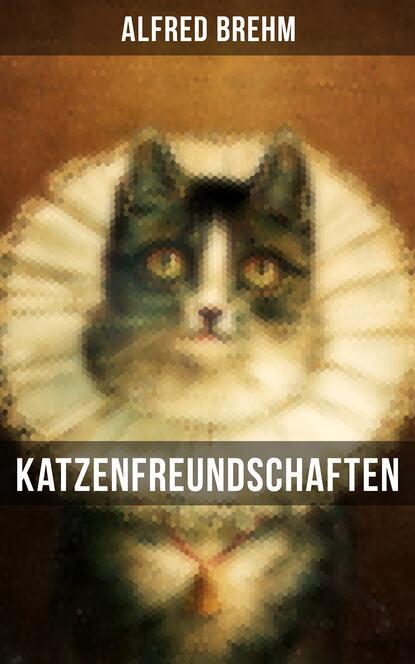 Brehm Alfred Edmund Katzenfreundschaften brehm alfred edmund het leven der dieren deel 2 hoofdstuk 04 de hoendervogels