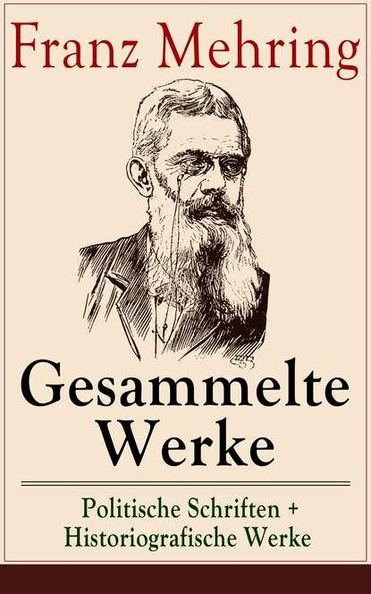 Franz Mehring Gesammelte Werke: Politische Schriften + Historiografische Werke alexander kielland gesammelte werke