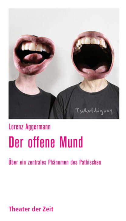 Фото - Lorenz Aggermann Der offene Mund mund