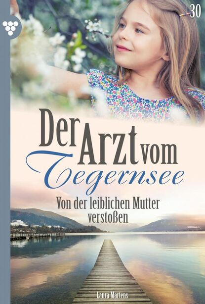 Laura Martens Der Arzt vom Tegernsee 30 – Arztroman недорого