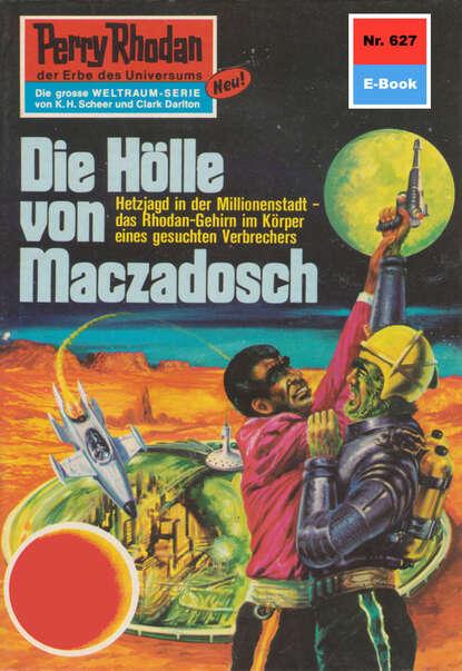 Ernst Vlcek Perry Rhodan 627: Die Hölle von Maczadosch ernst vlcek atlan 57 die wüstensöhne von anoplur