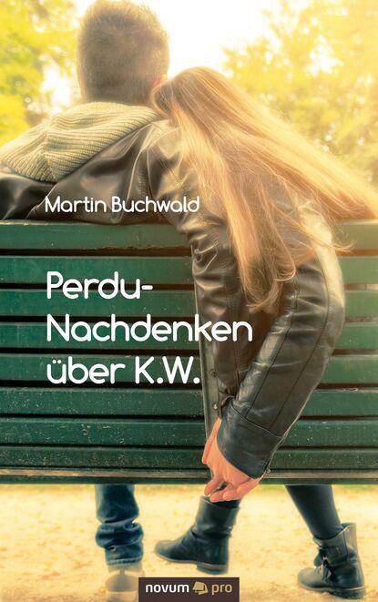 Martin Buchwald Perdu-Nachdenken über K.W. недорого