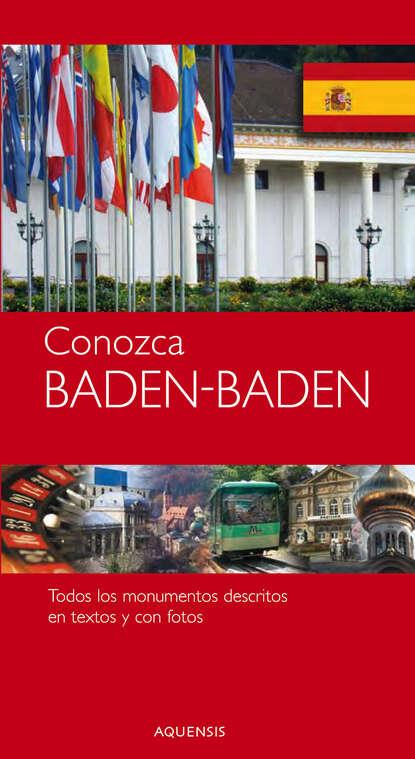 Gereon Wiesehoefer Conozca - Baden-Baden - Stadtführer Baden-Baden кеды baden baden ba993awagzl0