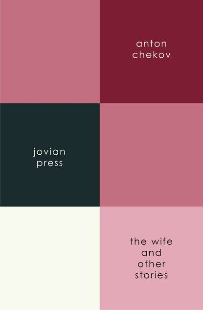 Anton Chekov The Wife and Other Stories twain m the $30 000 bequest and other stories наследство в $30 000 и другие истории