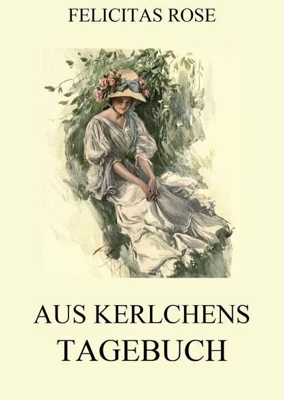 Felicitas Rose Aus Kerlchens Tagebuch недорого