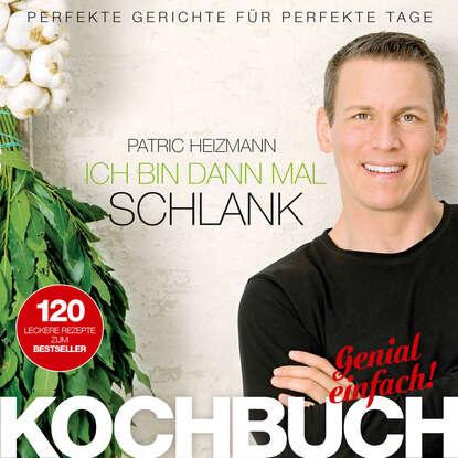 Фото - Patric Heizmann Ich bin dann mal schlank – Das Koch- und Rezeptbuch eva völler ich bin alt und brauche das geld