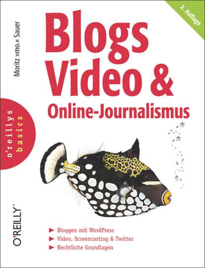 Moritz Sauer Blogs, Video & Online-Journalismus blogs