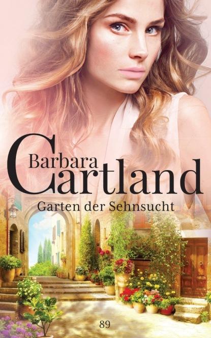 Фото - Barbara Cartland Garten der Sehnsucht barbara cartland im garten der liebe