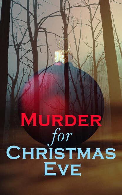 Роберт Льюис Стивенсон Murder for Christmas Eve недорого