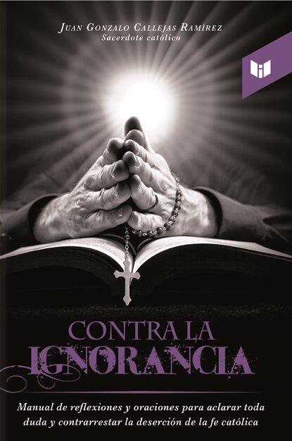 Juan Gonzalo Callejas Ramírez Contra la ignorancia heiner flassbeck contra la troika
