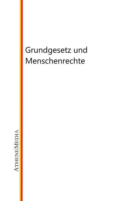 Группа авторов Grundgesetz und Menschenrechte irene brickbner schwarzbuch menschenrechte