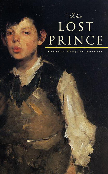 Фото - Francis Hodgson Burnett The Lost Prince michael mewshaw the lost prince