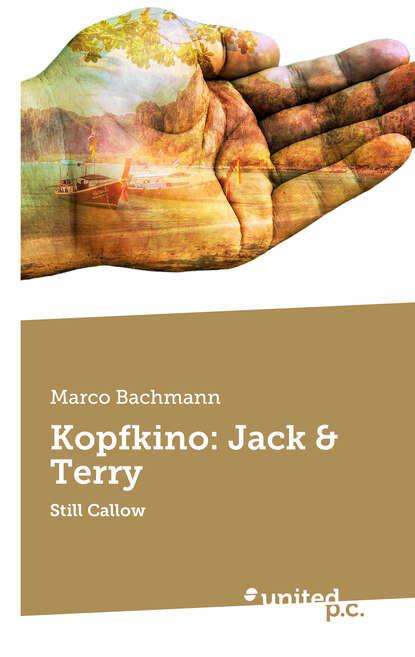 Marco Bachmann Kopfkino: Jack & Terry