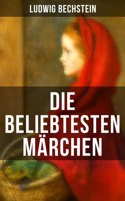 Ludwig Bechstein Die beliebtesten Märchen von Ludwig Bechstein theodor von frimmel ludwig van beethoven