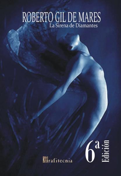 Фото - Roberto Gil De Mares La Sirena De Diamantes antonio gargallo gil el lunes a las diez
