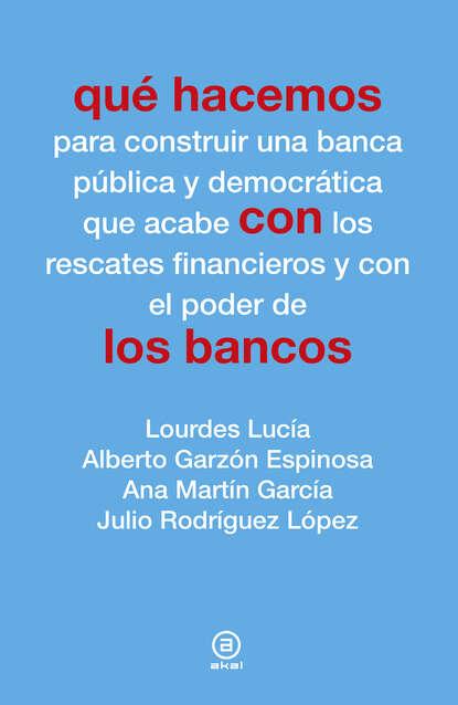 Lourdes Lucía Qué hacemos con los bancos недорого