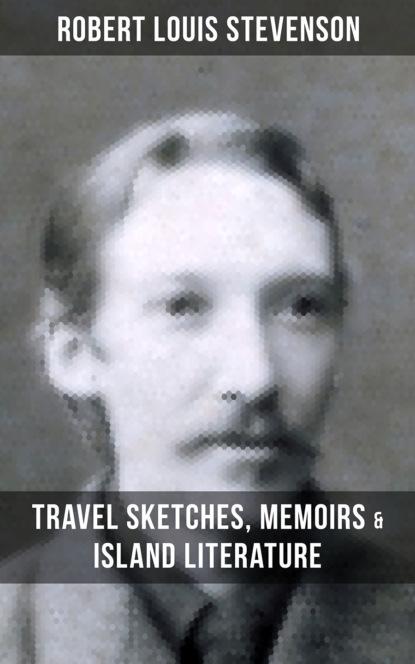 Robert Louis Stevenson Robert Louis Stevenson: Travel Sketches, Memoirs & Island Literature недорого