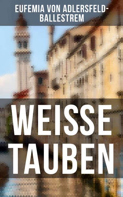 Eufemia von Adlersfeld-Ballestrem Weiße Tauben недорого