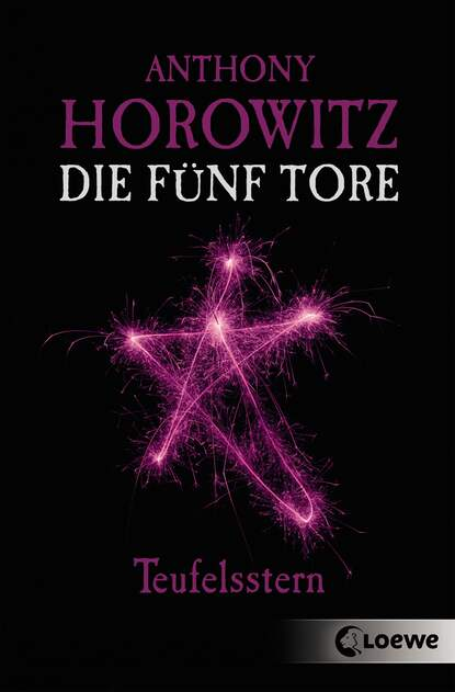 Anthony Horowitz Die fünf Tore 2 - Teufelsstern anthony horowitz forever and a day