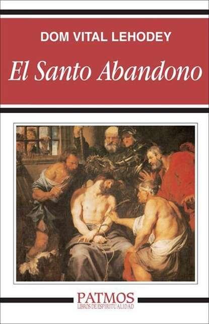 Dom Vital Lehodey El santo abandono недорого