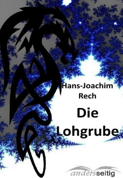 Hans-Joachim Rech Die Lohgrube недорого