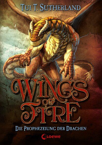 Tui T. Sutherland Wings of Fire 1 – Die Prophezeiung der Drachen tui t sutherland wings of fire book 3
