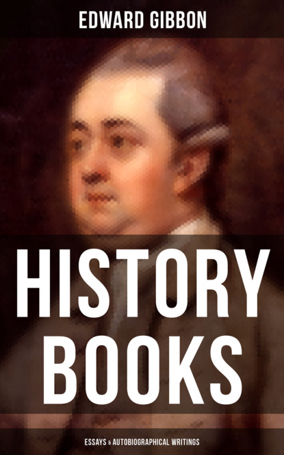Фото - Эдвард Гиббон Edward Gibbon: History Books, Essays & Autobiographical Writings эдвард гиббон decline and fall of the roman empire vol 2