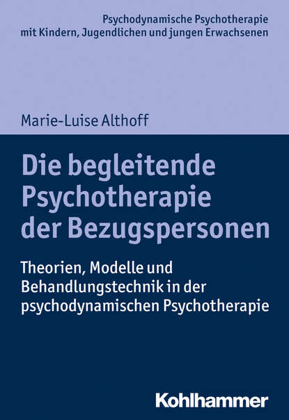 Фото - Marie-Luise Althoff Die begleitende Psychotherapie der Bezugspersonen marie sonnenfeld kuss der venus