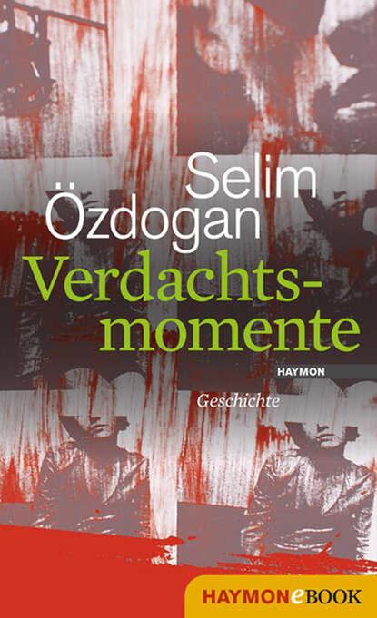 Фото - Selim Ozdogan Verdachtsmomente selim ozdogan papierpussy