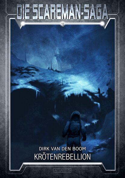 Dirk van den Boom Die Scareman-Saga 7: Krötenrebellion emmanuel henné die scareman saga 8 reise ins blaue