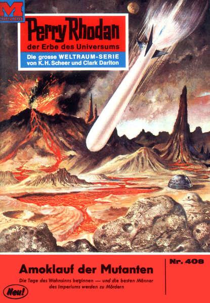William Voltz Perry Rhodan 408: Amoklauf der Mutanten недорого