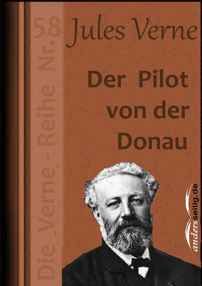 Жюль Верн Der Pilot von der Donau жюль верн von der erde zum mond