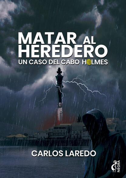 Carlos Laredo Matar al heredero carlos laredo la paciencia del cabo holmes