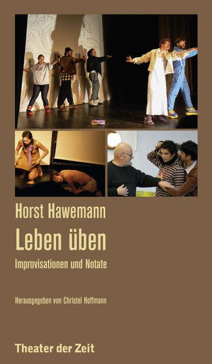 Horst Hawemann Horst Hawemann - Leben üben horst hawemann horst hawemann leben üben