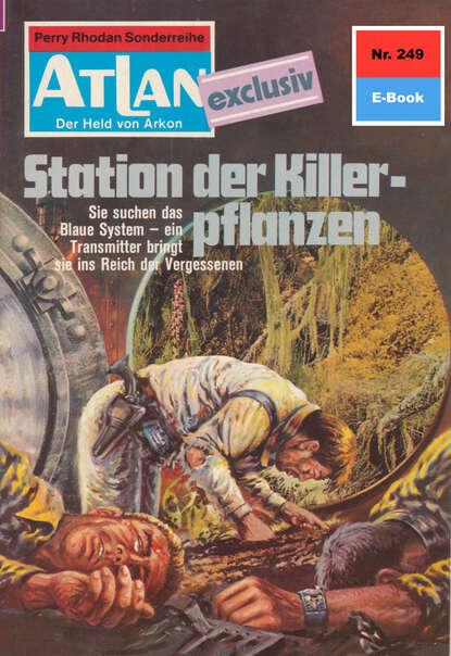 Marianne Sydow Atlan 249: Station der Killerpflanzen marianne sydow atlan 430 razamon der spion
