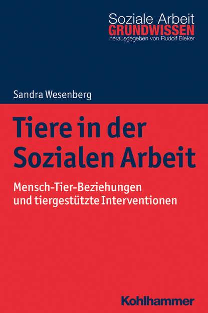 Sandra Wesenberg Tiere in der Sozialen Arbeit ursula hochuli freund kooperative prozessgestaltung in der sozialen arbeit