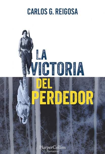 Carlos G. Reigosa La victoria del perdedor carlos piera la moral del testigo