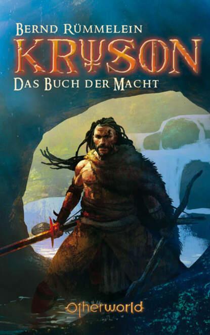 Фото - Bernd Rummelein Kryson 5 - Das Buch der Macht bernd rummelein kryson 5 das buch der macht